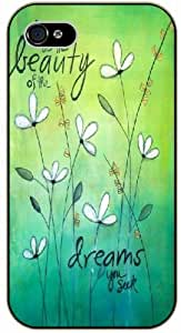 Live in the beauty of the dreams you seek. Floral, flowers - iPhone 4 / 4s black plastic case / Life and dreamer's quotes