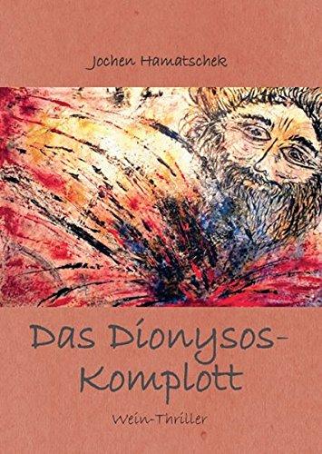 Das Dionysos-Komplott: Wein-Thriller