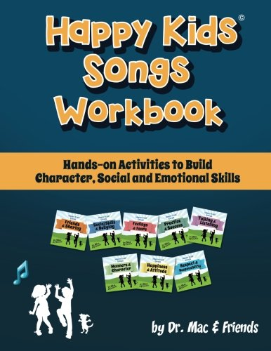 Happy Kids Songs Workbook: Hands-on Activities to Build Character, Social & Emotional Skills
