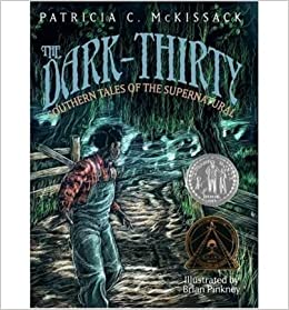 The Dark Thirty Southern Tales Of The Supernatural The Dark Thirty Southern Tales Of The Supernatural By Mckissack Patricia C Author Aug 22 2006 Hardcover Mckissack Patricia C Amazon Com Books