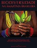img - for Biodiversidade na amazonia brasileira: avaliacao e acoes rioritarias para a conservacao, uso sustentavel e reparticao de beneficios book / textbook / text book