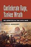 Confederate Rage, Yankee Wrath, George S. Burkhardt, 0809332078