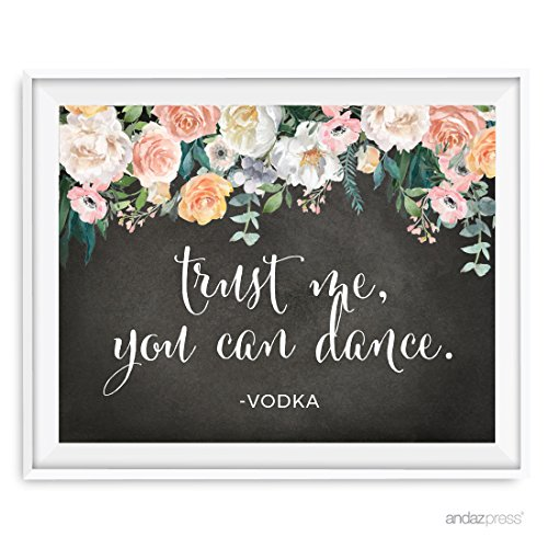 Andaz Press Peach Chalkboard Floral Garden Party Wedding Collection, Party Signs, Trust Me, You Can Dance - Vodka, 8.5x11-inch, 1-Pack