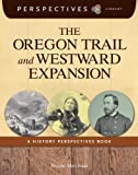 The Oregon Trail and Westward Expansion, Kristin Marciniak, 1624314198