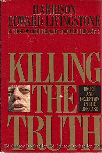 Killing the Truth: Deceit and Deception in the JFK Case