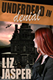 Underdead In Denial (Underdead Mysteries Book 2)