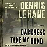 Darkness, Take My Hand | Dennis Lehane