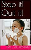 img - for Stop it! Quit it! (Everyday Dad Kindle Series Book 3) book / textbook / text book