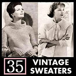 35 Vintage Sweater Knitting Patterns from the 1940's - 1960's. Knit Sweaters, Cardigans, and Jackets. by [Northern Lights Vintage]