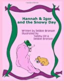 Hannah and Igor and the Snowy Day, Debbie Bronson, 1438264666