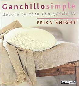 Ganchillo simple (Ilustrados / Labores): Amazon.es: Erika ...