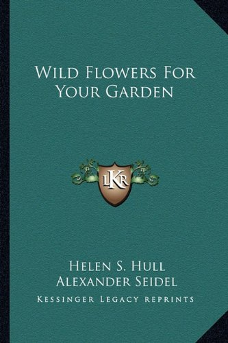 Wild Flowers For Your Garden ()