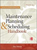 Maintenance Planning and Scheduling Handbook (Mechanical Engineering)
