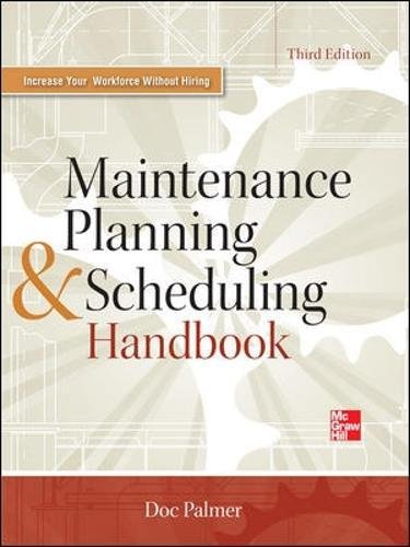 Maintenance Planning and Scheduling Handbook 3/E (Mechanical Engineering)