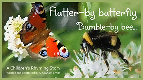 Flutter-by Butterfly, Bumble-by Bee (New-Traditional Children's Rhymes Book 1)