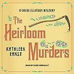 The Heirloom Murders: Chloe Ellefson Mystery Series, Book 2 | Kathleen Ernst