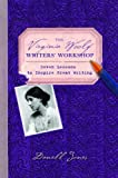 The Virginia Woolf Writers' Workshop: Seven Lessons to Inspire Great Writing