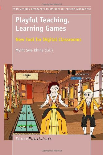 Playful Teaching, Learning Games: New Tool for Digital Classrooms (Contemporary Approaches to Research in Learning Innovations) pdf