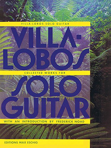 (Villa-Lobos - Collected Works for Solo Guitar)