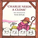 Charlie Needs a Cloak Audiobook by Tomie dePaola Narrated by Gene Deitch