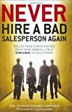 download ebook never hire a bad salesperson again: selecting candidates who are absolutely driven to succeed 1st edition by christopher croner, richard abraham (2006) hardcover pdf epub