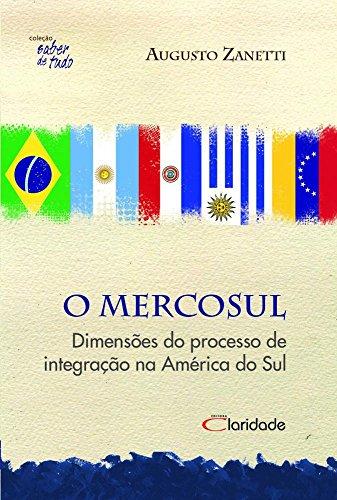 O Mercosul. Dimensões do Processo de Integração na América do Sul