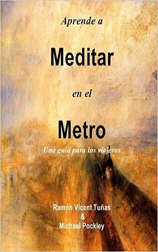 Aprende a Meditar en el Metro: Una guía para los viajeros ...