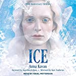 Ice: 50th Anniversary Edition | Anna Kavan,Jonathan Lethem - foreword,Kate Zambreno - afterword