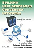 Building Next-Generation Converged Networks, , 1466507616