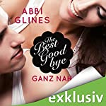 The Best Goodbye - Ganz nah (Rosemary Beach 13) | Abbi Glines