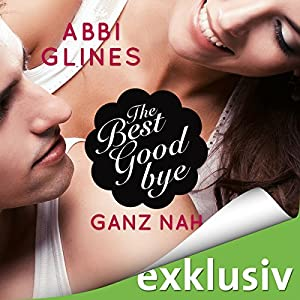 The Best Goodbye - Ganz nah (Rosemary Beach 13) Hörbuch