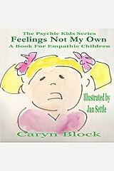 Feelings Not My Own (Psychic Kids) (Volume 1) Paperback