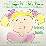 Feelings Not My Own (Psychic Kids) (Volume 1)