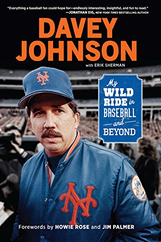 Davey Johnson: My Wild Ride in Baseball and Beyond (Best Peanuts In The World)