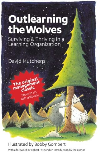 Outlearning the Wolves: Surviving and Thriving in a Learning Organization pdf