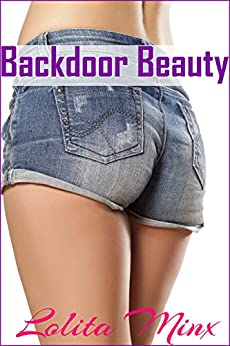 Backdoor Beauty: An explicit first time in public story (eXplicitTales: Group Fun Book 3) by [Minx, Lolita]