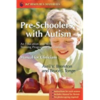 Pre-Schoolers with Autism: An Education and Skills Training Programme for Parents (Manual for Clinicians)
