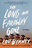 The Long and Faraway Gone: A Novel