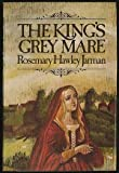 The King's Grey Mare, Rosemary Hawley Jarman, 0316457817