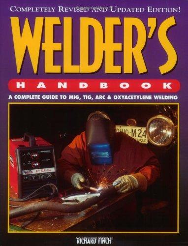 Welder's Handbook: A Complete Guide to MIG, TIG, Arc & Oxyacetylene Welding