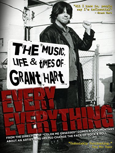 Grant Hart - Every Everything: The Music, Life and Times of Grant Hart