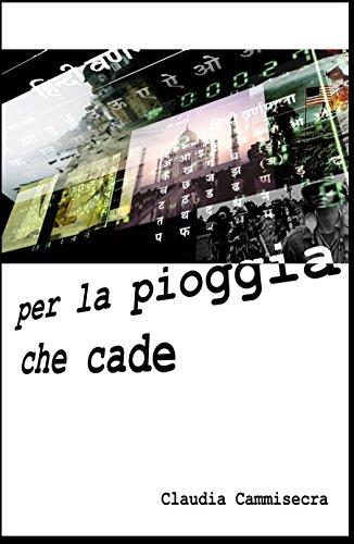 Per la pioggia che cade (Italian Edition)