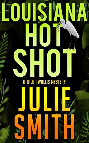 - Louisiana Hotshot: A New Orleans Murder Mystery; Talba Wallis #1 (The Talba Wallis PI Series)