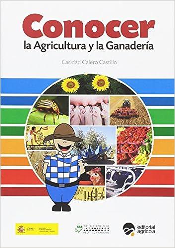 CONOCER LA AGRICULTURA Y LA GANADERIA: Amazon.es: CALERO CASTILLO, CARIDAD: Libros