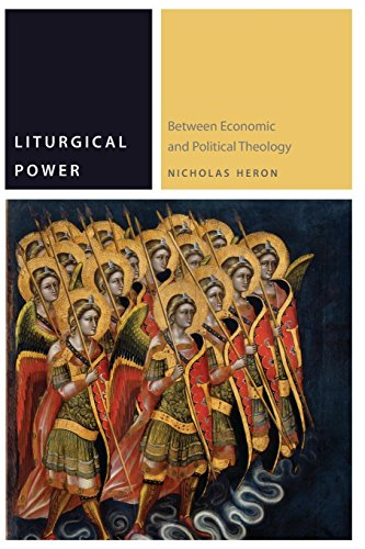 Liturgical Power: Between Economic and Political Theology (Commonalities) by Modern Language Initiative