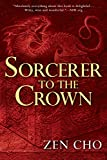 Sorcerer to the Crown (A Sorcerer Royal Novel)