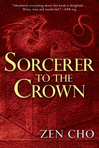 Sorcerer to the Crown (A Sorcerer to the Crown Novel Book 1)