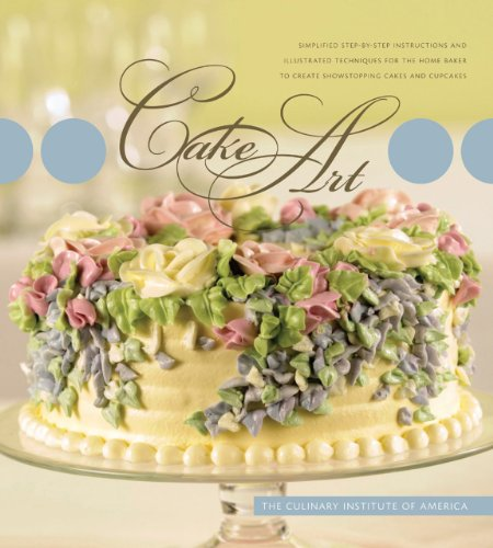 Cake Art: Simplified Step-by-Step Instructions and Illustrated Techniques for the Home Baker to Create Show Stopping Cakes and Cupcakes