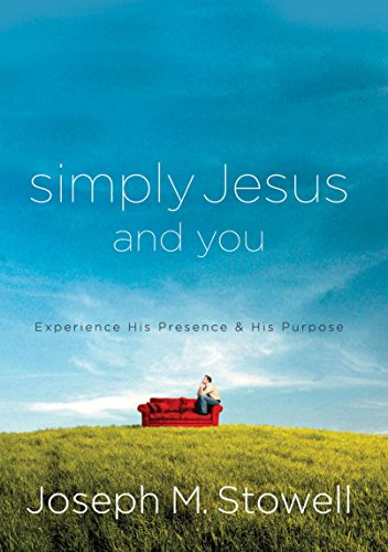 Simply Jesus and You: Experience His Presence & His Purpose cover