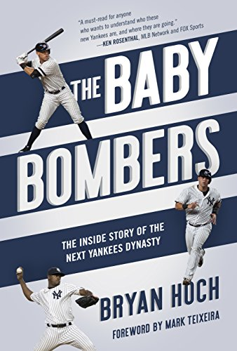 The Baby Bombers: The Inside Story of the Next Yankees ()